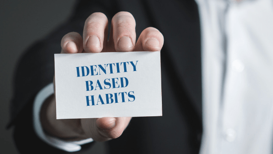 If You Want to Change Your Habits, Change Who You Think You Are