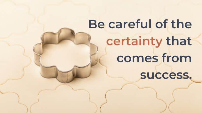 The Expert's Dilemma: How to Avoid the Certainty