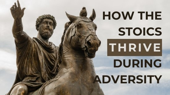 How the Stoics Thrive In Adversity