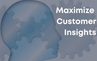 5 Best Practices to Help You Maximize Customer Insights
